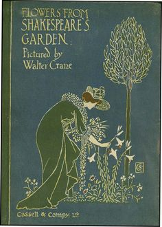 Flowers from Shakespeare's Garden: a Posy from the Plays. Walter Crane. London: Cassell & Co. (1909). First Edition