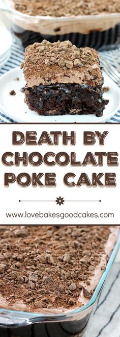 Death By Chocolate Poke Cake ~ pure chocolate decadence!
