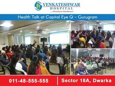 Health Talk at Capital Eye Q - #Gurugram. #VenkateshwarHospital #Hospital #HospitalinDwarka #CapitalEyeQ #HealthTalk