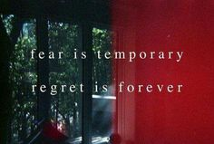 Fear is temporary, regret is forever! So stop with the fear and just do what makes you happy. You don't want to look back and regret never doing the things that would have made your life better. Words Quotes, Wise Words, Sayings, Random Quotes, Positive Quotes, Motivational Quotes, Inspirational Quotes, Strong Quotes, Quotable Quotes