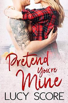 *New Cover Alert!* Pretend You're Mine by Lucy Score Good Books, Books To Read, Hometown Heroes, Real Relationships, Youre Mine, Gray Eyes, Romance Novels, Small Towns