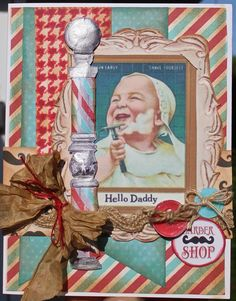 Hilarious Fathers Day card using Crafty Secrets Barber Shop Digital Kit and the shaving baby is from Baby Boy Printables. Also Elizabeth has a Digital Button Tutorial on her blog and links to other 'Lets Hear it for the Boys' projects