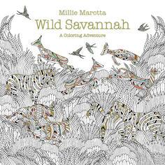 Millie Marottas Latest Adult Coloring Book WILD SAVANNAH