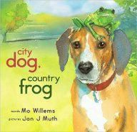 City Dog, Country Frog, by Mo Willems and Jon J. Muth - Mo Willems writes the best kids books!