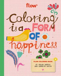 Coloring is a Form of Happiness | Coloring Book by Helen Kardik and Carolyn Gavin