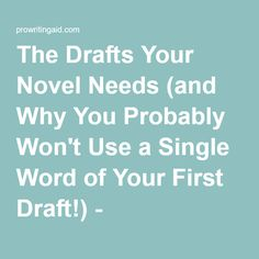 The Drafts Your Novel Needs (and Why You Probably Won't Use a Single Word of Your First Draft!) - ProWritingAid