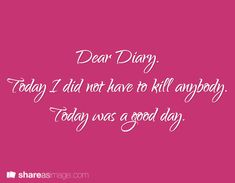 Flora doesn't keep a diary, but she would start out an entry this way.