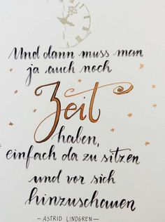Letter Lovers tradonde: Handlettering Spruch Und dann muss man ja auch noch Zeit haben, einfach da zu sitzen und vor sich hinzuschauen. Astrid Lindgren