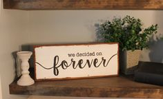 We decided on forever reclaimed wood sign by FlatCreekDesign