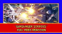 GUNSLINGER STRATOS EP 1 VIDEO REACCION