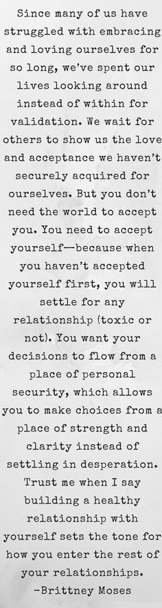 Love yourself first. Treat others as you would want to be treated and treat yourself with the same respect. Don't accept shitty behaviour.