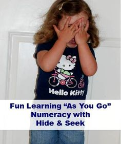 Hide & Seek and numeracy... (i like the suggestion to hide THINGS instead of yourself too)