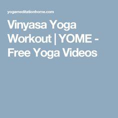 Vinyasa Yoga Workout | YOME - Free Yoga Videos