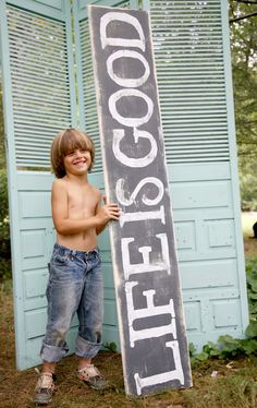 Life Is Good painted wood sign......I think I would make 3, life is good, love is good, and god is good and all 3 different sizes.