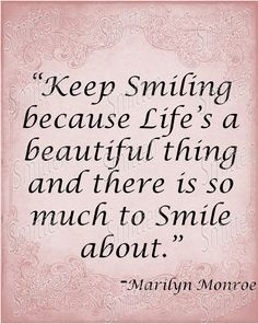 Marilyn Monroe Quote - Keep Smiling, life's a beautiful thing, much to smile about.  8x10 Art Print