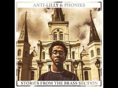 Anti-Lilly & Phoniks - Stories From The Brass Section [Full Album] - YouTube