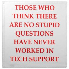 Funny Information Tech Support tech technical support technology stupid question information engineer . Computer Jokes, Computer Science, Computer Technology, Information Technology Humor, Programming Humor, Tech Humor, Work Humor, Office Humor, Tech Support