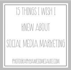 15 Things I Wish I Knew About Social Media Marketing » Photography Awesomesauce