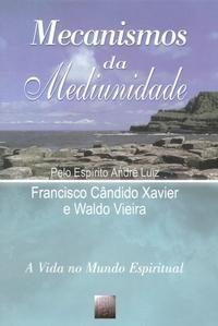 Mecanismos da Mediunidade   Francisco Candido Xavier  FEB