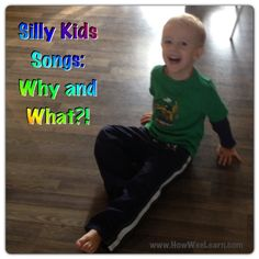 Some great Silly Kids Songs and Why it is so important for wee ones to sing them!!  How Wee Learn