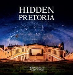 "Read ""Hidden Pretoria"" by Johan Swart available from Rakuten Kobo. Despite being South Africa's capital city, Pretoria has often played a supporting role to bold and brash Johannesburg an. Bold And Brash, Pretoria, Penguin Random House, Place Of Worship, Built Environment, Pavement, Stained Glass Windows, Capital City, Cape Town"