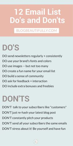 The 12 Do's and Don'ts of Email Newsletters. Click through for more details on how to make the most of your blog's email list! BlogBeautifully.com