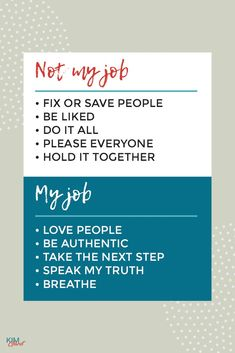 NOT MY JOB: Fix or save people Be liked Do it all Please everyone Hold it together MY JOB: Love people Be authentic Take the next step Speak my truth Breathe Best Entrepreneurs, Pleasing Everyone, The Next Step, My Job, Love People, Business Tips, Entrepreneurship, Make It Simple, Mindset