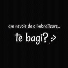 Am nevoie de o imbratisare. Te bagi? Beautiful Love Quotes, Cute Love Quotes, Funny Love, Sex Quotes, Motivational Quotes, Life Quotes, Inspirational Quotes, My Love Poems, Printable Letters