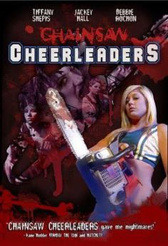 † Museu dos Horrores †: Chainsaw Cheerleaders (2008)