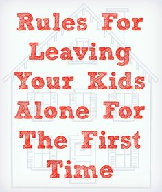 Rules For Leaving Your Kids Alone For The First Time My