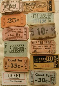 Admission tickets.