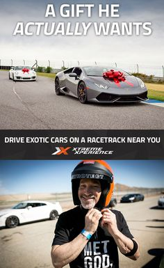 This year, get him a gift that he actually wants. Driving a Ferrari, Lamborghini, Porsche or other exotic sports car on a racetrack is a unique gift idea that is guaranteed to leave a smile on his face, a good story to tell and a life-long memory. Xtreme Xperience brings the thrill of a lifetime to you at locations around the country. Reserve your Supercar Xperience today for as low as $219. Space is limited!