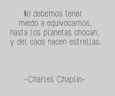 Sonríe con estas frases que son perfectas para reflexionar. The Words, More Than Words, Frases Charles Chaplin, Motivational Phrases, Inspirational Quotes, Jolie Phrase, Les Sentiments, Spanish Quotes, Favorite Quotes