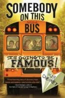 Somebody on This Bus Is Going to Be Famous  J.B Cheaney