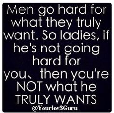 It's the truth. I've learned the hard way. No matter how good of a woman u are to him, he will say i fought for u but really.. He wanted the other girl...