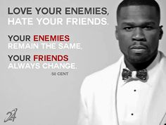 Quotes 50 Cent Beauteous 50 Cent Quotes Love Your Enemies Quotes Picture