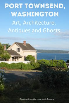 Art, Architecture, Antiques, and Ghosts - Port Townsend, Washington Washington Things To Do, Washington Beaches, Washington Art, Washington State Parks, Travel Usa, Travel Tips, Budget Travel, Travel Ideas, Port Townsend Washington