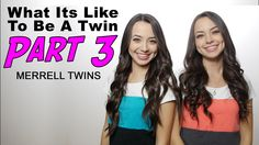 What It's Like To Be A Twin Part 3 - Merrell Twins