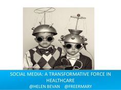 Social media: a transformative force in healthcare - slides from presentation by Helen Bevan (UK) and Mary Freer (Australia) at #APACForum, Melbourne 2014