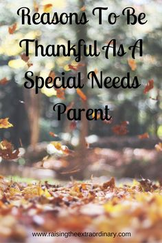 special needs | special needs mom | special needs parent | special needs parenting | parenting child with special needs | child with special needs | special needs child | children with special needs | special needs children | special needs kids | cerebral palsy | child with cerebral palsy | thanksgiving | thankful | reasons to be thankful | gratitude