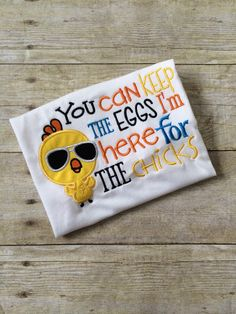 You Can Keep The Eggs I'm Here for the Eggs-  Applique Shirt - Easter - Chick - Boy - Toddler - Infant - Baby - Personalized Easter T- Shirt