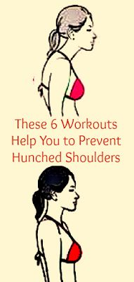 These 6 Workouts Help You Prevent Hunched Shoulders | Health and Beauty