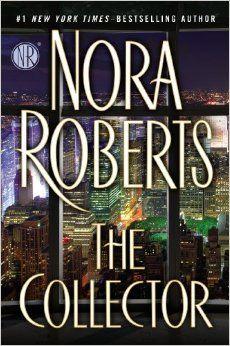 The Collector: Nora Roberts: 9780399164453: Amazon.com: Books