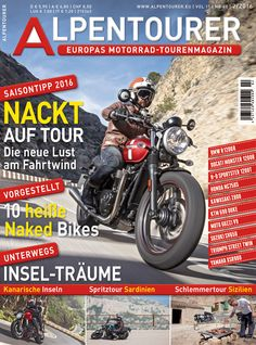 ALPENTOURER 2/2016 Ducati Monster, Bmw R1200r, Honda, Motorcycle, Vehicles, Touring, Alps, Rolling Stock, Motorcycles