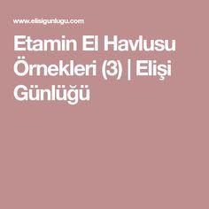 Etamin El Havlusu Örnekleri (3) | Elişi Günlüğü