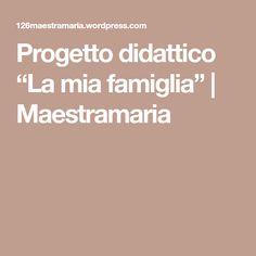 """Progetto didattico """"La mia famiglia""""   Maestramaria"""