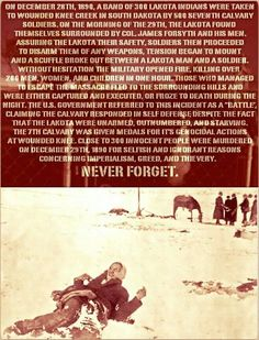 December 29th,1890 Wounded Knee Massacre. #RememberWoundedKnee