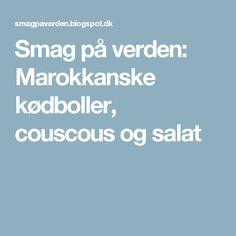 Smag på verden: Marokkanske kødboller, couscous og salat