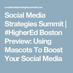 Social Media Strategies Summit | #HigherEd Boston Preview: Using Mascots To Boost Your Social Media
