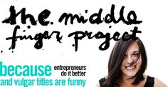 This gal is sassy and absolutely to -the-point. Great advice for business owners at http://www.themiddlefingerproject.org/houston-we-have-a-problem-nobody-cares/# Also this blog is a great lesson in (a) saying the same stuff everyone else says BUT saying it how you see it (b) not being antsy about having a voice and letting people hear it.